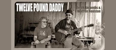 Twelve Pound Daddy
