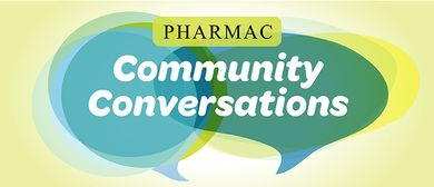 PHARMAC Community Conversation