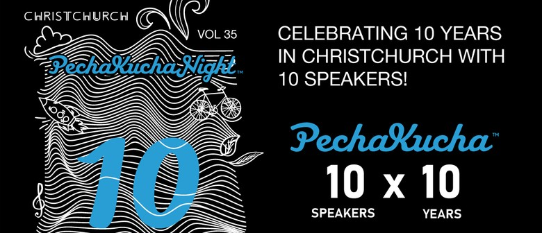 PechaKucha Night Christchurch Vol.35: Celebrating 10 Years!