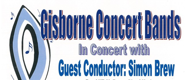Gisborne Concert Bands in Concert - Guest MD Simon Brew