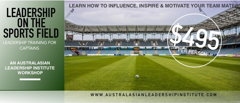 Leadership In Sport: For Captains Who Want To Win