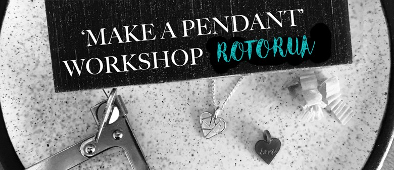 'Make A Pendant' Jewellery Workshop