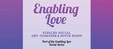 Enabling Love Social Series #1 - Movie Night