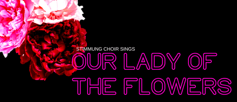 Stimmung Sings: Our Lady Of The Flowers