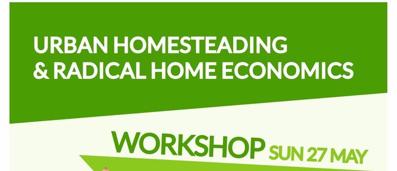 Urban Homesteading and Radical Home Economics