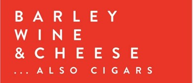 Barley Wine and Cheese... Also Cigars