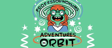 Professor Novum's Adventures In Orbit