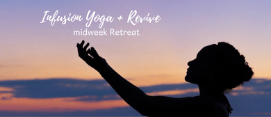 Infusion Yoga & Revive Midweek Retreat