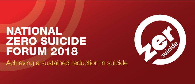 The National Zero Suicide Forum 2018 - Responding to Crisis