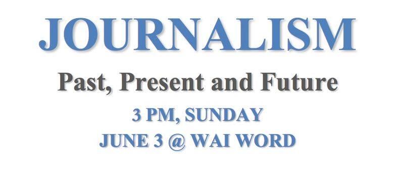 Wai Word: Journalism Past, Present and Future