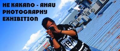 He Kakano - Ahau Photography Exhibition