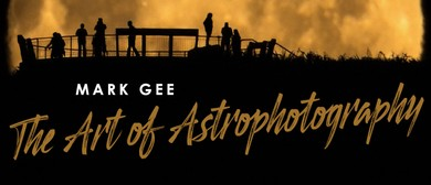 The Art of Astrophotography – Mark Gee