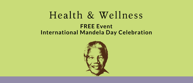 Mandela Day Wellness Celebration 2018