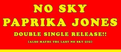 No Sky/Paprika Jones - Double Single Release