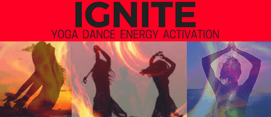 Ignite Yoga Dance Energy Activation Workshop