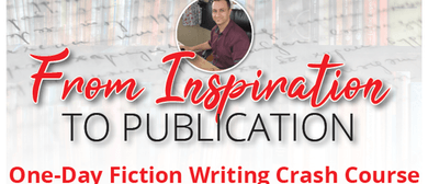 Fiction Writing Workshop - From Inspiration To Publication