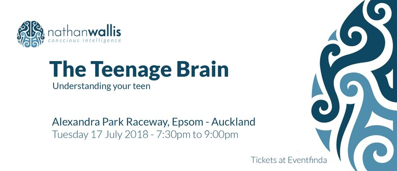 Nathan Wallis - The Teenage Brain - Auckland