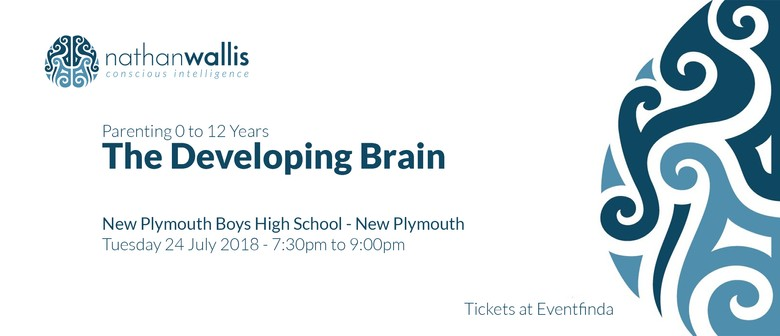 Nathan Wallis - The Developing Brain - New Plymouth