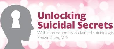 Unlocking Suicidal Secrets with Shawn Shea, MD