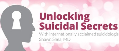 Unlocking Suicidal Secrets with Shawn Shea, MD