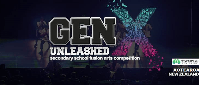 Gen X Unleashed - Secondary School Fusion Arts Competition