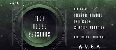 Tech House Sessions: Fraser Dimond, Simon Beeston, Indicate