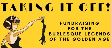Taking It Off! - Burlesque Fundraiser