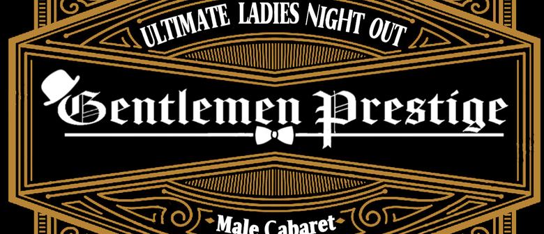 Gentlemen Prestige Male Strip Revue