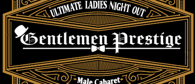 Gentlemen Prestige Male Strip Revue