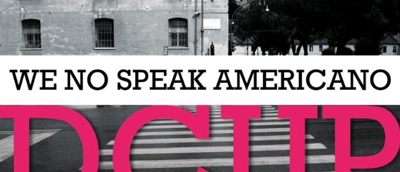 We No Speak Americano, D Cup