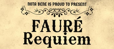 Nota Bene Presents: Fauré's Requiem