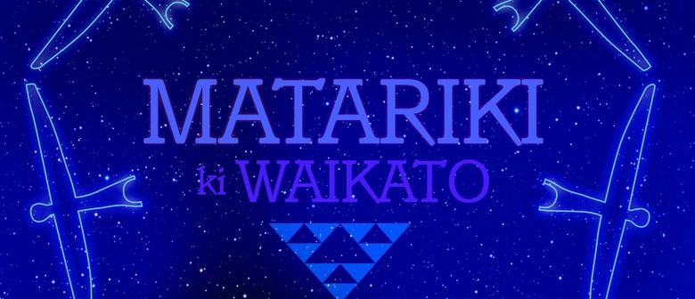 Matariki ki Waikato Festival