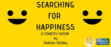 Searching For Happiness - A Comedy Show by Nathan Hedley