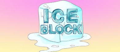 Ice Block - Winter Arts Showcase