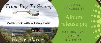 Heavy Blarney Album Release
