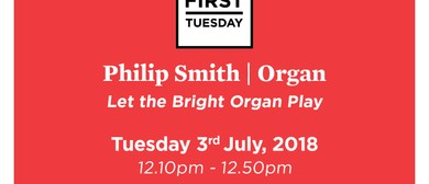 First Tuesday Concert – Philip Smith
