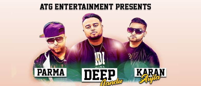 ATG Entertainment Presents: Deep Jandu, Karan Aujla, Parma