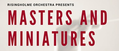 Risingholme Orchestra - Masters and Miniatures