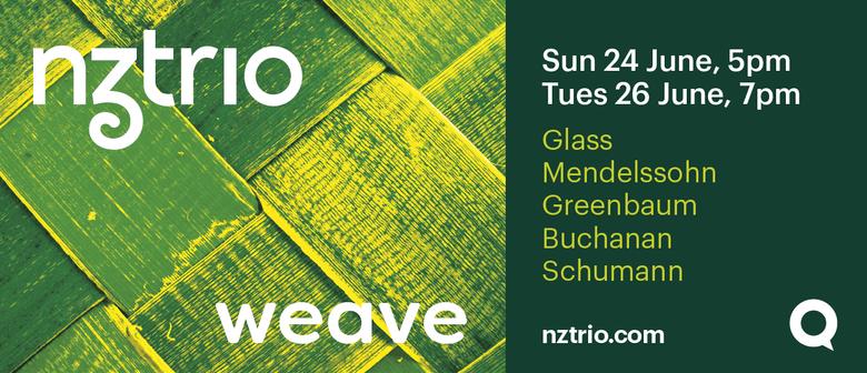 NZTrio Loft Series 2018 – Loft 1: Weave