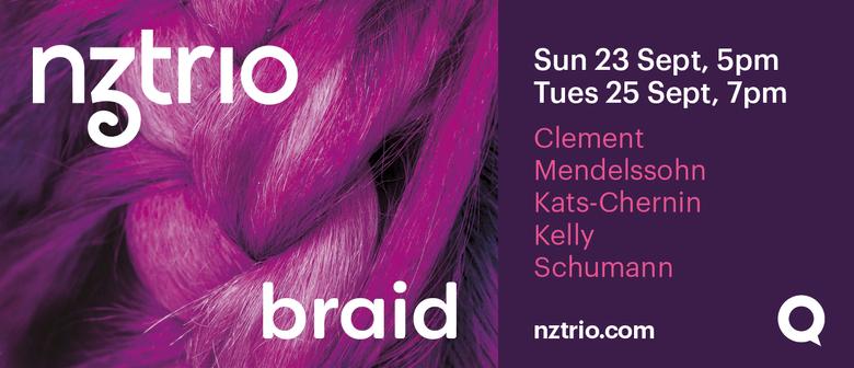 NZTrio Loft Series 2018 – Loft 2: Braid