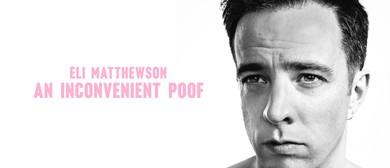 Eli Matthewson: An Inconvenient Poof