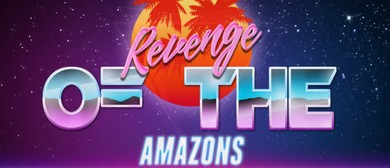 Year 13 Drama Presents: Revenge of the Amazons by Jean Betts