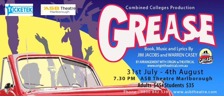 Grease – A Combined Colleges Production - Blenheim - Eventfinda