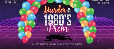 Murder at The 1980's Themed Prom