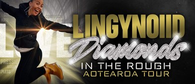 Lingynoiid - Diamonds In the Rough Aotearoa Tour