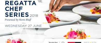 Regatta Chef Series Presented By Nevis Bluff