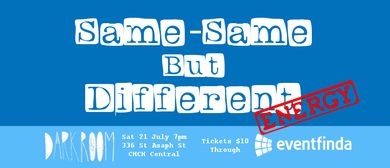 Same, Same but Different - Comedy Show (Energy)