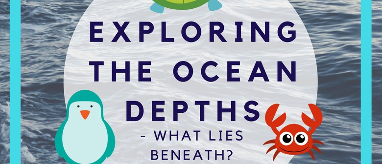 KidsFest Exploring the Ocean Depths - What Lies Beneath