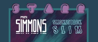 STARR, Mini Simmons & Smokestack Slim