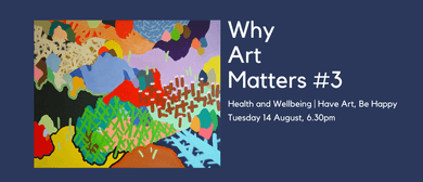 Why Art Matters #3 - Health and Wellbeing
